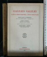 GALILEO GALILEI. I Suoi Precursori, I Suoi Seguaci. Cunsolo. Felice Le Monnier.