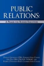 Public Relations : A Primer for Business Executives by Giri Dua, Donald...