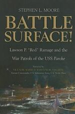 """Battle Surface!: Lawson P. """"Red"""" Ramage and the War Patrols of the USS Parche"""