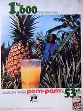 PUBLICITÉ 1967 PAM PAM JUS DE FRUITS ANANAS BIEN MÛRS - ADVERTISING