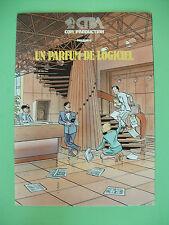 BD PUB Alb broché inédit 8 pages UN PARFUM DE LOGICIEL - Jean Claude DENIS CTBA