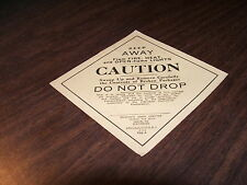 MARCH 1924 LEHIGH VALLEY SMALL CAUTION DO NOT DROP  PLACARD