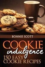 Cookie Indulgence: 150 Easy Cookie Recipes by Bonnie Scott (2012, Paperback)
