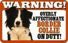 Warning! Overly Affectionate Border Collie on Duty Dog Sign