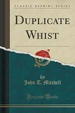 NEW Duplicate Whist (Classic Reprint) by John T. Mitchell