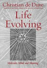 Life Evolving : Molecules, Mind, and Meaning by Christian de Duve (2002,...