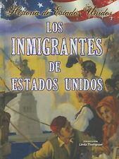 Los Inmigrantes de Estados Unidos (Historia de Estados Unidos) (Spanis-ExLibrary