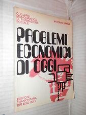 PROBLEMI ECONOMICI DI OGGI Antonio Sanna Tramontana 1972 economia libro di