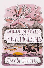 Golden Bats and Pink Pigeons by Gerald Durrell (Paperback, 2008)