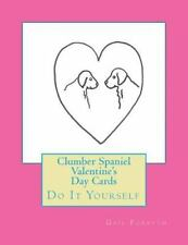 Clumber Spaniel Valentine's Day Cards : Do It Yourself by Gail Forsyth (2015,.
