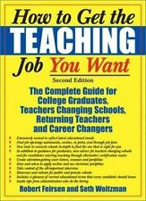 How to Get the Teaching Job You Want by Robert Feirsen and Seth Weitzman