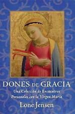 Dones De Gracia: Una Coleccion de Encuentros Personales con la Virgen Maria (Spa