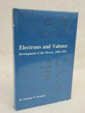 Stranges ELECTRONS AND VALENCE Development of the Theory 1900-1925 Texas A&M
