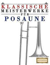 Klassische Meisterwerke Für Posaune : Leichte Stücke Von Bach, Beethoven,...