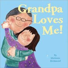 Marianne Richmond: Grandpa Loves Me! 0 by Marianne Richmond (2015, Board Book)