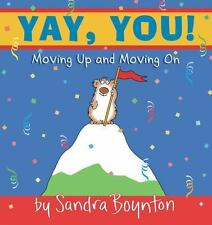 Yay, You! : Moving Up and Moving On Boynton, Sandra Hardcover