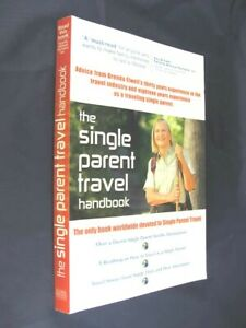 THE SINGLE PARENT TRAVEL HANDBOOK Brenda Elwell TRAVELLING SOLO WITH KIDS book