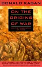 On the Origins of War : And the Preservation of Peace by Donald Kagan (1996,...