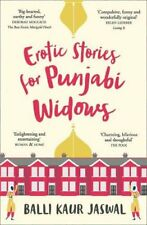 Erotic Stories for Punjabi Widows: A hilarious and heartwarming novel By Balli
