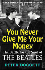 You Never Give Me Your Money: The Battle For The Soul Of The Beatles by Peter...