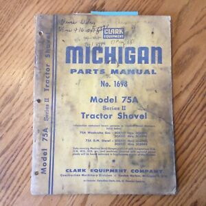 Clark Michigan 75A II PARTS MANUAL BOOK CATALOG LIST WHEEL LOADER GUIDE 1698