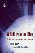 A Bolt From the Blue: Coping with Disasters and Acute Traumas-ExLibrary