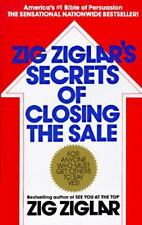 Zig Ziglar's Secrets of Closing the Sale: For Anyone Who Must Get Others to Say