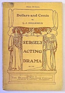 """SERGEL'S ACTING DRAMA Script Book """"DOLLARS AND CENTS"""" LJ. Hollenius Early 1900's"""