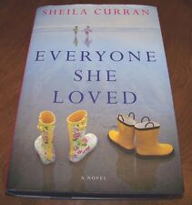 Everyone She Loved : A Novel by Sheila Curran (2009, Hardcover)