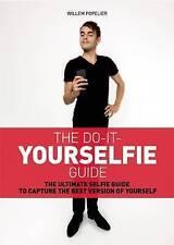 La guía de yourselfie hacerlo: la guía definitiva para selfie para capturar el mejor Versio