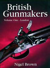 BROWN SHOTGUNS BOOK BRITISH GUNMAKERS VOLUME 1 ONE I THE LONDON GUN TRADE new