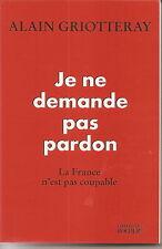 ALAIN GRIOTTERAY JE NE DEMANDE PAS PARDON LA FRANCE N'EST PAS COUPABLE