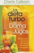 LA DIETA TURBO DE LA DAMA DE LOS JUGOS / THE JUICE LADY'S TURBO DIET
