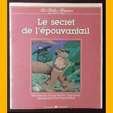 Belles Histoires de Pomme d'Api LE SECRET DE L'ÉPOUVANTAIL A.-M. Chapouton 1983