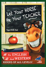 Let Your Horse Be Your Teacher For English & Western Riders of ALL LEVELS