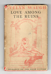 LOVE AMONG THE RUINS Evelyn Waugh 1st ed h/b d/w vgc