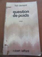 """Hal Clement: Question de Poids  /Robert Laffont """"Ailleurs et Demain"""", 1971"""