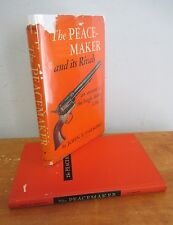THE PEACEMAKER AND ITS RIVALS The Single Action Colt by John E Parsons, 1950