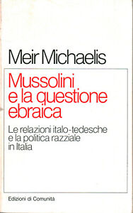 Mussolini e la questione ebraica - Meir Michelis (Edizioni di Comunità) [1982]