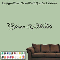 Personalised Wall Art Design - Your Own Quote - Mural, Decal, Sticker, 3 words