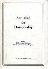Istituto di Slavistica Università di Bergamo ACTUALITÉ DE DOSTOEVSKIJ