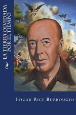 La Tierra Olvidada Por el Tiempo by Edgar Rice Burroughs (2016, Paperback)