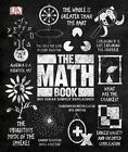 The Math Book: Big Ideas Simply Explained DK LikeNew