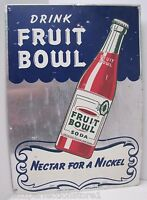 FRUIT BOWL Old Drink Soda Ad Sign NECTAR for a NICKEL MURRAY Co HOUSTON