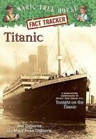 Magic Tree House Fact Tracker #7 Titanic: A Non-fiction Companion to Tonight on