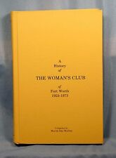 History of The Woman's Club of Fort Worth, 1923-1973 Marion Day Mullins Texana