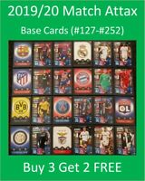 2019/20 Match Attax UEFA Soccer Cards - Base Cards (#127-#256) Buy 3 Get 2 FREE