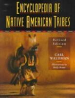 Encyclopedia of Native American Tribes, Revised Edition [Facts on File Library o