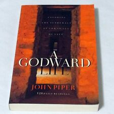 A Godward Life Savoring the Supremacy of God 120 Daily Readings Paperback 1997