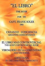 El Libro : Creando Conciencia. el libro mas controvercial y verdadero en el...